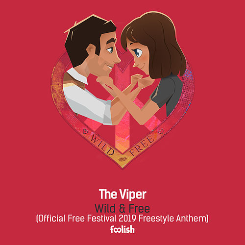 Wild & Free (Official Free Festival 2019 Freestyle Anthem) (Radio Edit) by The Viper