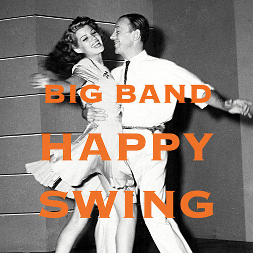 Big Band Happy Swing by Various Artists