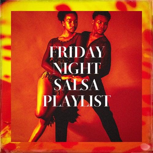 Friday Night Salsa Playlist de Various Artists