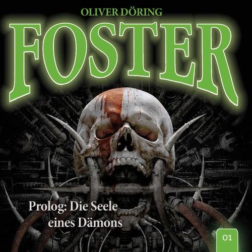 Folge 1: Prolog: Die Seele eines Dämons (Oliver Döring Signature Edition) von Foster