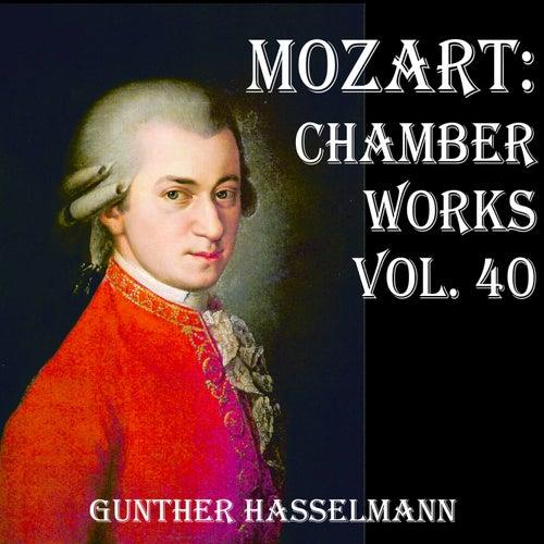 Mozart: Chamber Works, Vol. 40 by Gunther Hasselmann