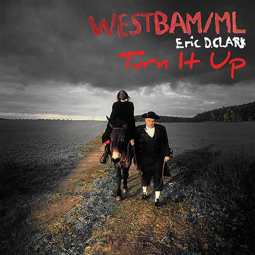 Turn It up (feat. Eric D. Clark) by Westbam