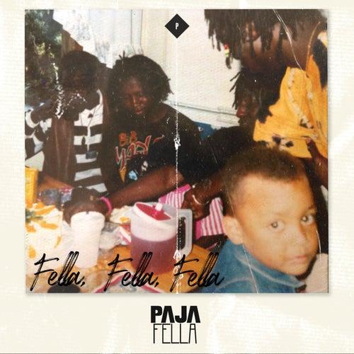 Fella, Fella, Fella by Pajafella