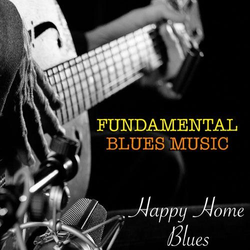 Happy Home Blues Fundamental Blues Music de Various Artists