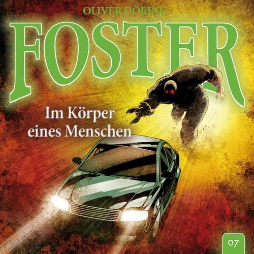 Folge 7: Im Körper eines Menschen (Oliver Döring Signature Edition) von Foster