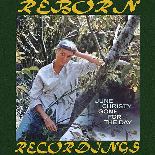 Gone for the Day (HD Remastered) von June Christy