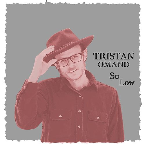 So Low by Tristan Omand