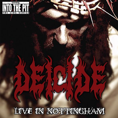 Live in Nottingham (Into the Pit the Live Series) by Deicide