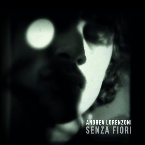 Senza fiori di Andrea Lorenzoni