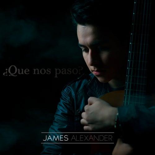 ¿Que Nos Paso? by James Alexander