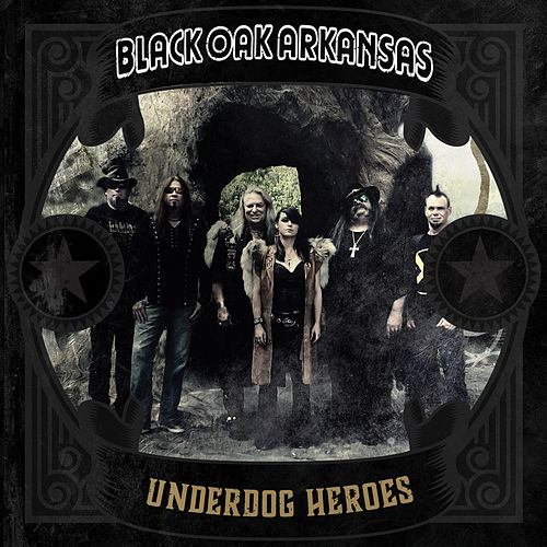 Underdog Heroes di Black Oak Arkansas