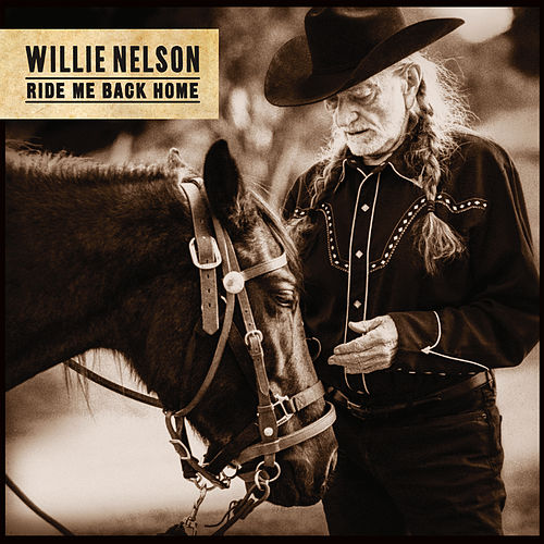 Ride Me Back Home di Willie Nelson