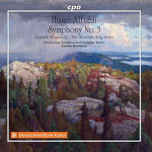 Alfvén: Symphony No. 3 in E Major, Uppsala Rhapsody & The Mountain King Suite by Deutsches Symphonie-Orchester Berlin