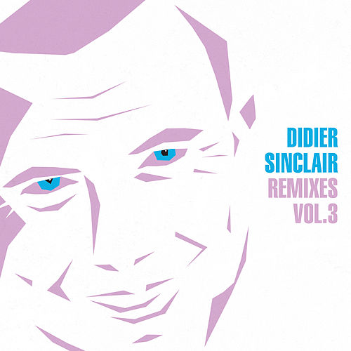 Remixes, Vol. 3 by Didier Sinclair