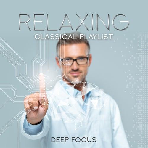 Relaxing Classical Playlist: Deep Focus de Various Artists
