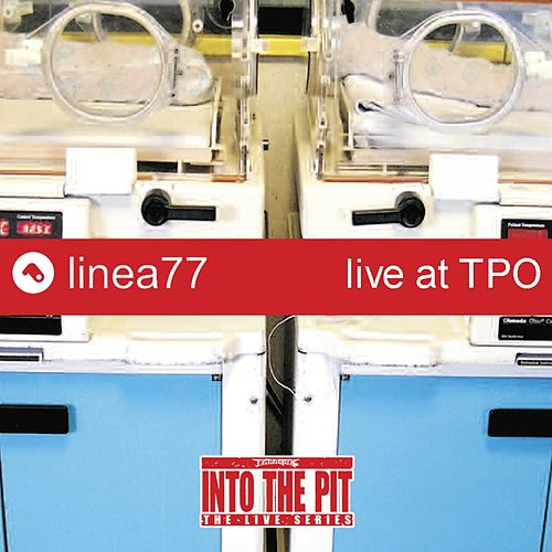 Live at T.P.O. (Into the Pit the Live Series) de Linea 77