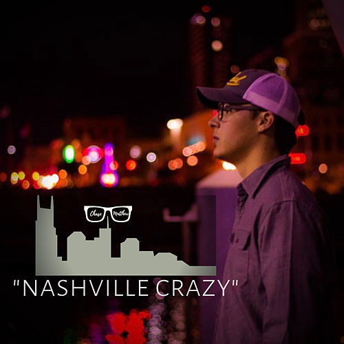 Nashville Crazy by Chase Matthew