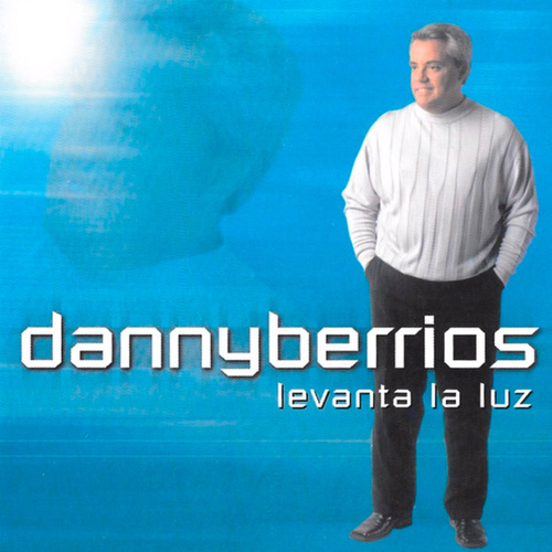 Levanta La Luz de Danny Berrios