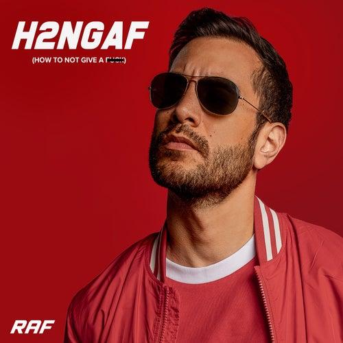 H2ngaf by Raf