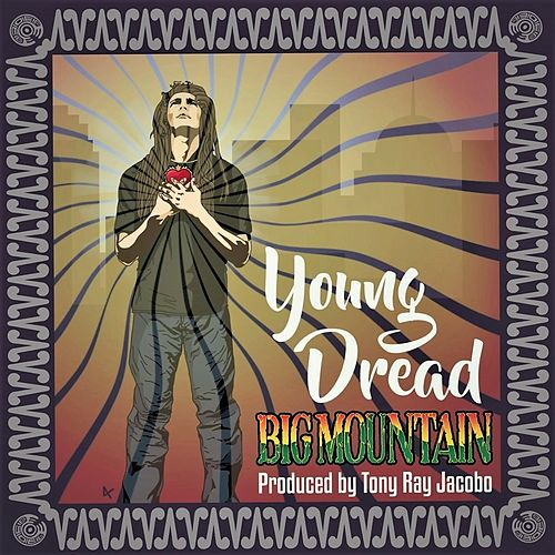 Young Dread by Big Mountain