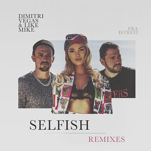 Selfish (The Remixes) de Dimitri Vegas & Like Mike