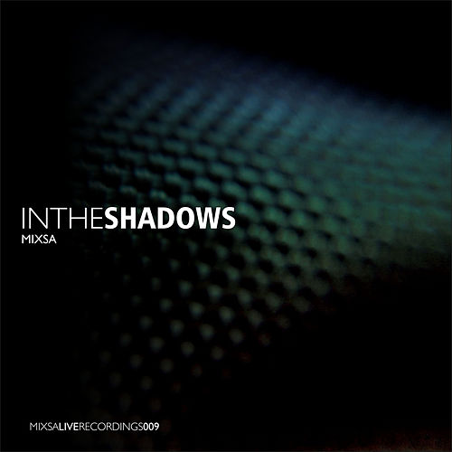 In The Shadows de Mixsa