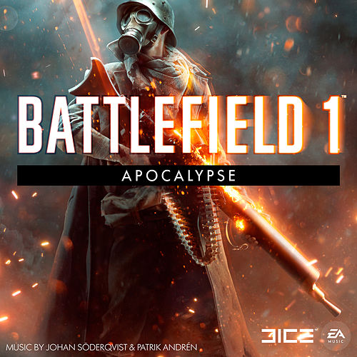 Battlefield 1: Apocalypse (Original Soundtrack) by Johan Söderqvist