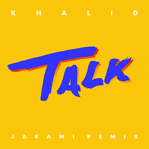 Talk (Jarami Remix) by Khalid