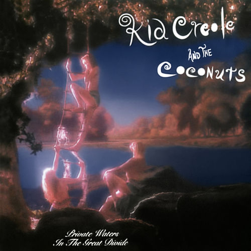 Private Waters In the Great Divide (Expanded Edition) by Kid Creole & the Coconuts