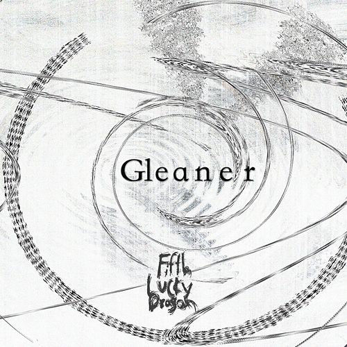 Gleaner by Fifth Lucky Dragon