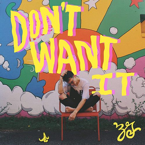 Don't Want It by Zion Goins