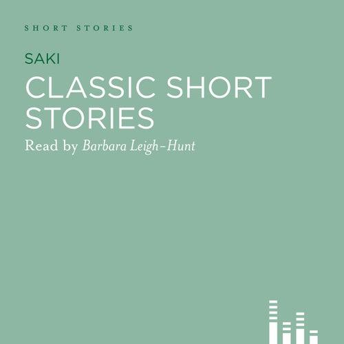 Classic Short Stories (Unabridged) by Saki