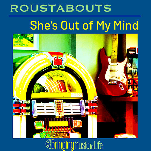 She's Out of My Mind von The Roustabouts