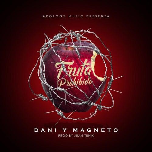 Fruta Prohibida de Dani Y Magneto