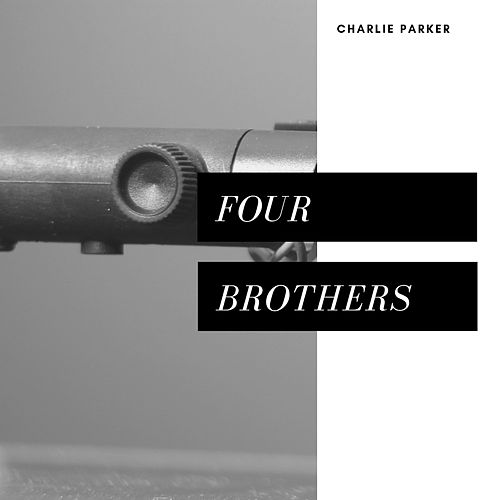 Four Brothers (Jazz) by Charlie Parker