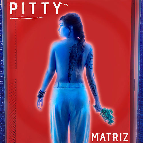 Matriz by Pitty