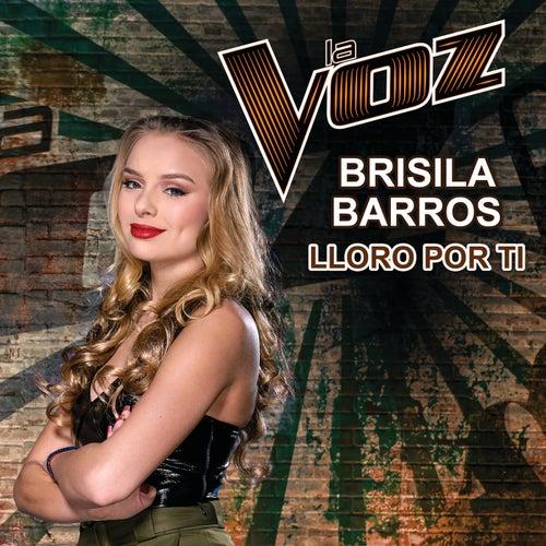 Lloro Por Ti (La Voz US) von Brisila Barros