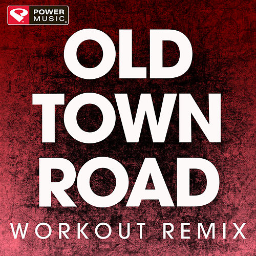 Old Town Road (Remix) - Single by Power Music Workout