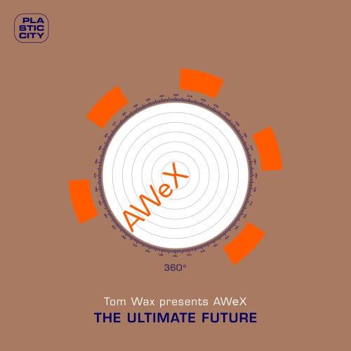 The Ultimate Future von AWeX
