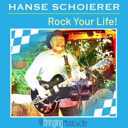 Rock Your Life! von Hanse Schoierer