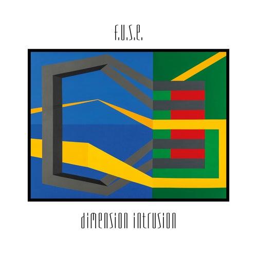 Dimension Intrusion (25th Anniversary Edition) de F.U.S.E.