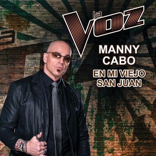 En Mi Viejo San Juan (La Voz US) von Manny Cabo