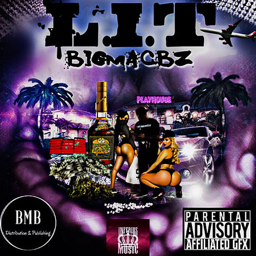 L.I.T. by BigMacBz