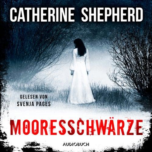 Mooresschwärze - Ein Fall für Julia Schwarz 1 (Ungekürzt) von Catherine Shepherd