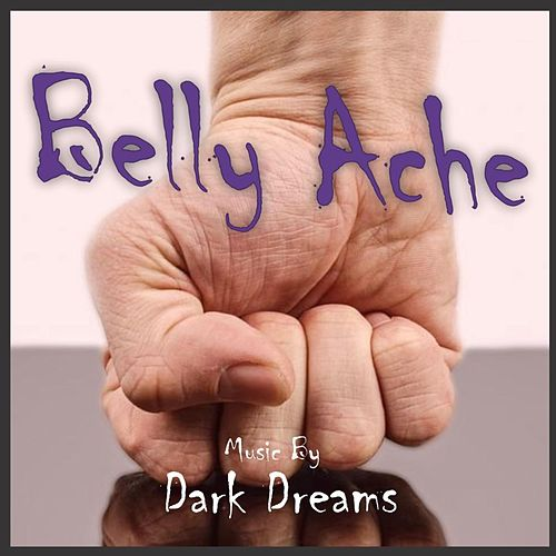 Belly Ache by Dark Dreams