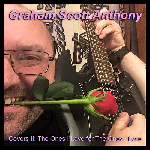 The Ones I Love for The Ones I Love de Graham Scott Anthony