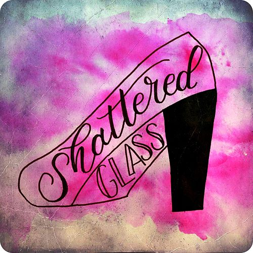 Shattered Glass by Brittany Rose
