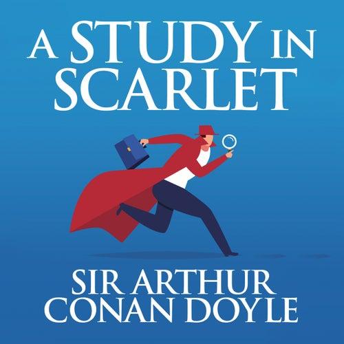 A Study in Scarlet - The Sherlock Series 1 (Unabridged) von Sir Arthur Conan Doyle