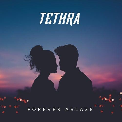 Forever Ablaze de Tethra