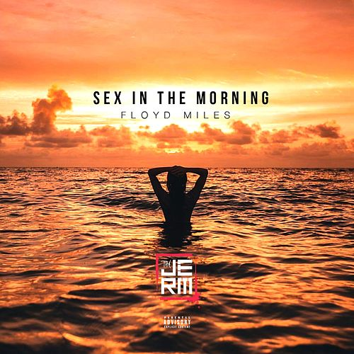 Sex in the Morning by Tha Jerm